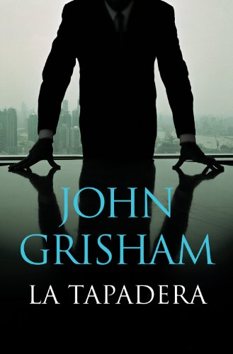 La tapadera (Spanish Edition) by [Grisham, John]