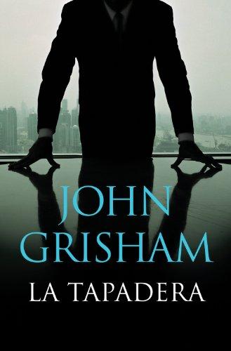 La tapadera (Spanish Edition) by [Grisham, John]