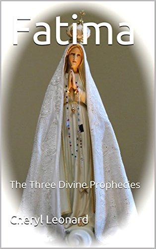 Fatima: The Three Divine Prophecies