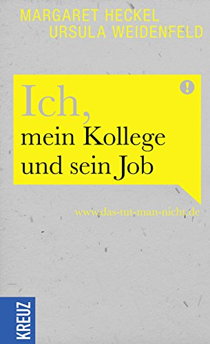 Ich, mein Kollege und sein Job: www.das-tut-man-nicht.de