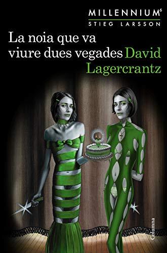 La noia que va viure dues vegades (Millennium 6) (Catalan Edition) por David Lagercrantz,Delgado Casanova, Marc
