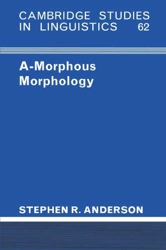 A-Morphous Morphology (Cambridge Studies in Linguistics) -