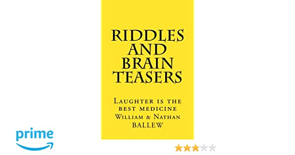 Riddles and Brain Teasers: Laughter is the best medicine
