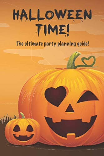 Halloween Time!: The ultimate party planning guide! 6x9