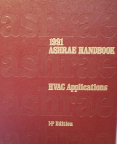 1991 Ashrae Handbook: Heating, Ventilating, and Air-Conditioning Applications : Inch-Pound Edition (Ashrae Handbook Heating, Ventilating, and Air Conditioning Systems and Equipment Inch-Pound)