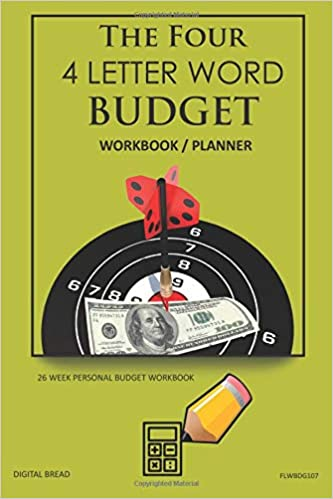 the four 4 letter word budget workbook planner a 26 week personal