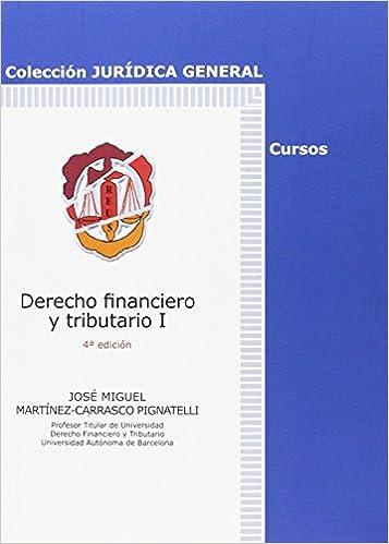 Derecho financiero y tributario I Jurídica general-Cursos: Amazon.es: José Miguel Martínez-Carrasco Pignatelli: Libros