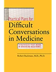 Practical Plans for Difficult Conversations in Medicine: Strategies That Work in Breaking Bad News