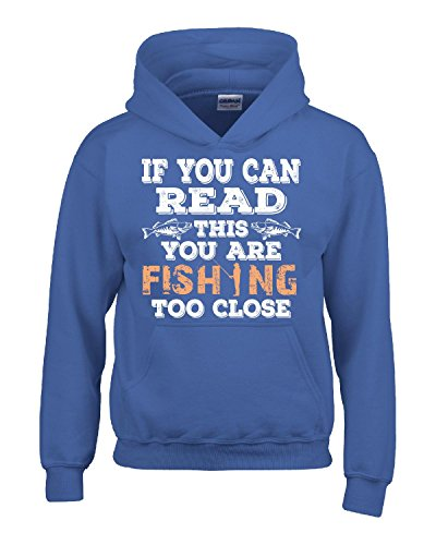 (If You Can Read This You Are Fishing Too Close - Adult Hoodie 4xl Royal)