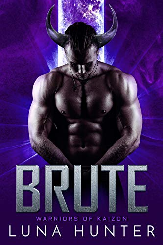 Brute: A Sci-Fi Alien Romance (Warriors of Kaizon Book 5)