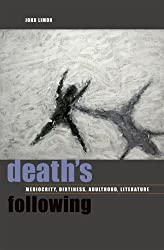Death's Following: Mediocrity, Dirtiness, Adulthood, Literature