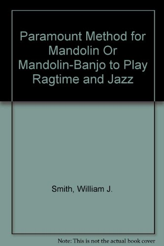 (Paramount Method for Mandolin Or Mandolin-Banjo to Play Ragtime and Jazz )
