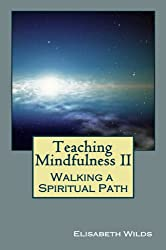 Teaching Mindfulness II - Walking A Spiritual Path