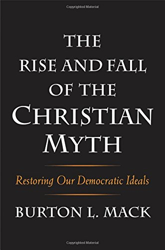 The Rise and Fall of the Christian Myth