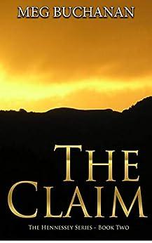 The Claim (Hennessey Series Book 2) by [Buchanan, Meg]