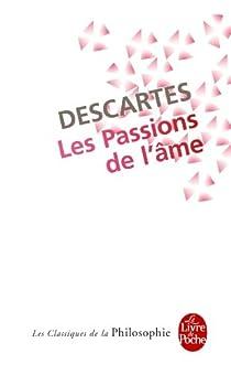Les passions de l'âme par Descartes