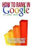 How to Rank in Google: SEO Strategies post Panda and Penguin