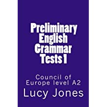 Preliminary English Grammar Tests 1: Council of Europe level A2 (Volume 1)