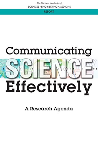 Communicating Science Effectively: A Research Agenda, Engineering ...