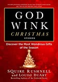 Godwink Christmas Stories: Discover the Most Wondrous Gifts of the Season (The Godwink Series)