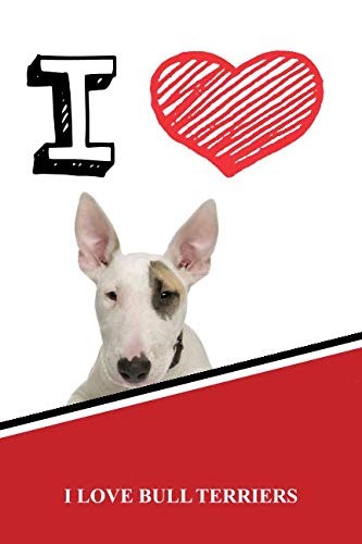 I Love Bull Terriers: Blood Sugar Diet Diary journal log featuring 120 pages 6
