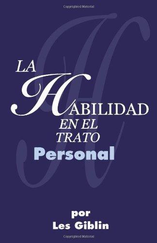 La Habilidad En El Trato Personal (Spanish Edition)