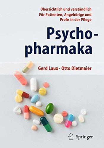 Psychopharmaka: Übersichtlich und verständlich Für Patienten, Angehörige und Profis in der Pflege