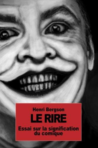 Le rire: Essai sur la signification du comique (French Edition)