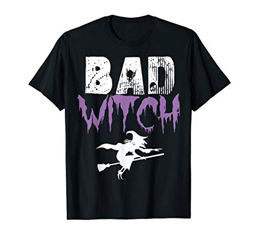 Bad Witch Shirt Funny Halloween Womens Gift Idea T-Shirt]()