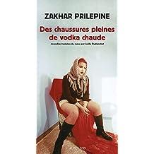 Des chaussures pleines de vodka chaude (French Edition)