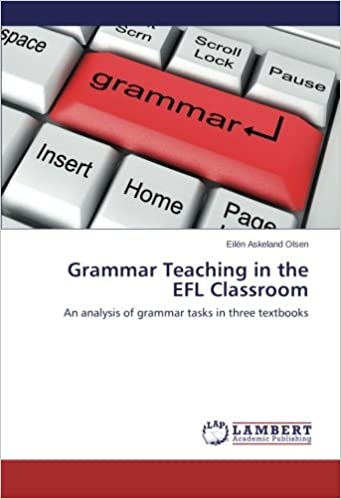 Grammar Teaching in the EFL Classroom: An analysis of grammar tasks in three textbooks