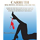 CARRUTH: SEX, MONEY, MURDER, AND THE NFL
