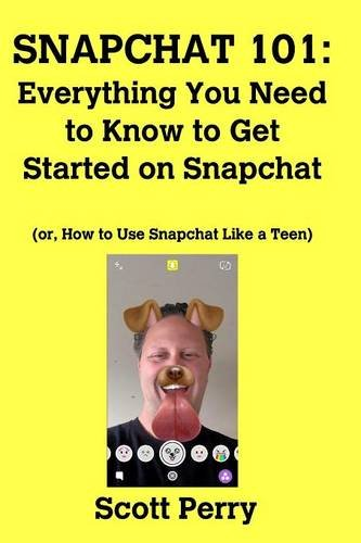 Snapchat 101: Everything You Need to Know to Get Started on