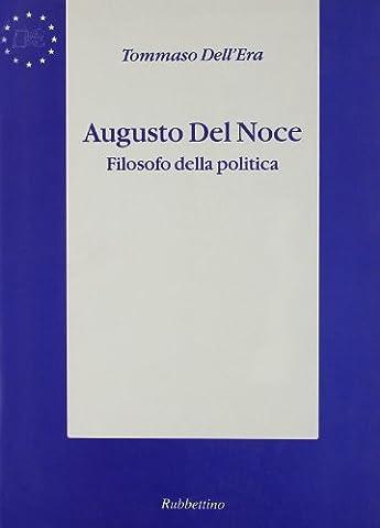 Augusto Del Noce. Filosofo della politica (Augusto Del Noce)