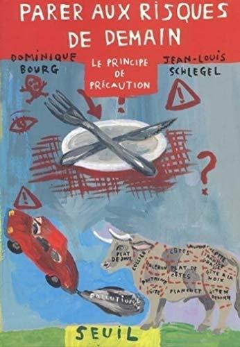 Parer aux risques de demain. Le principe de précaution (Hors collection) (French Edition)