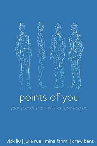 Points of You: Four Friends from MIT on Growing Up