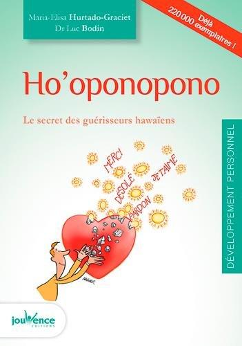 Ho'oponopono - Le secret des guérisseurs hawaïens - Luc Bodin