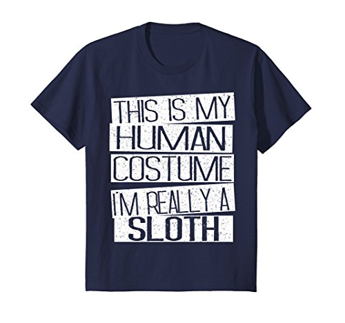 Kids This Is My Human Costume I'm Really A Sloth T-Shirt 8 Navy