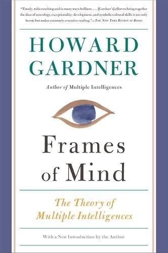 Frames of Mind: The Theory of Multiple Intelligences: Howard Gardner ...