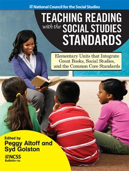 Teaching Reading with the Social Studies Standards: Elementary Units that Integrate Great Books, Social Studies, and the Common Core Standards