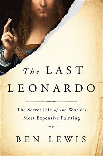 Book Cover: The Last Leonardo: The Secret Life of the World's Most Expensive Painting