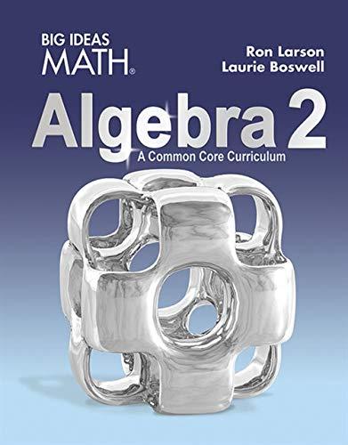 (BIG IDEAS MATH Algebra 2: Common Core Student Edition)