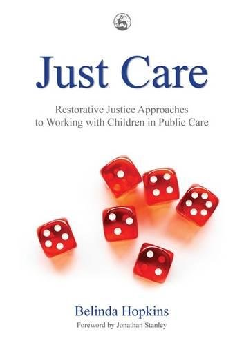 Just Care: Restorative Justice Approaches to Working with Children in Public Care