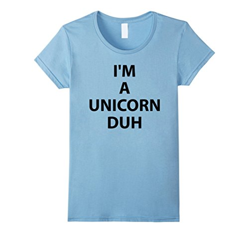 Cool Runnings Costume Amazon (Womens I'm A Unicorn Duh Halloween Costume T-Shirt XL Baby Blue)