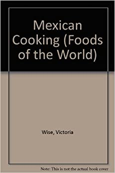 Mexican Cooking (Foods of the World)