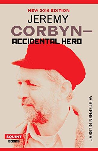 Jeremy Corbyn: Accidental Hero (2nd Edition)