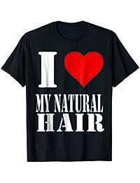 I Love My Natural Hair T-Shirt Clothing
