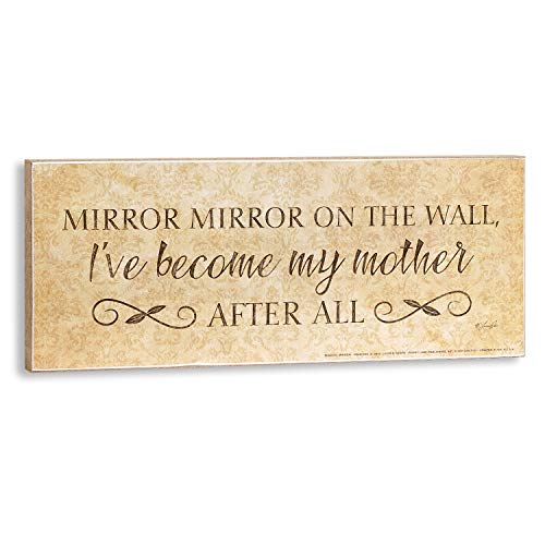 Plum Hill Mirror Mirror on The Wall I Have Become My Mother After All Funny Wall ()