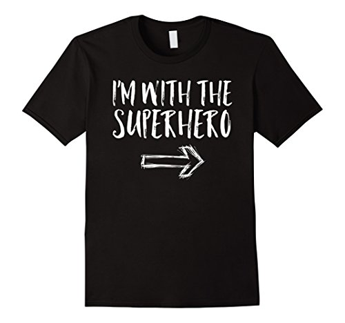 Mens I'm With The Superhero Halloween Costume Funny Cute Shirt XL Black (Witty Halloween Costumes For Guys)