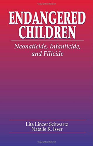 Endangered Children: Neonaticide, Infanticide, and Filicide (Pacific Institute Series on Forensic Psychology)